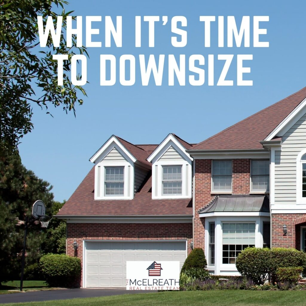 When it's time to downsize a home.